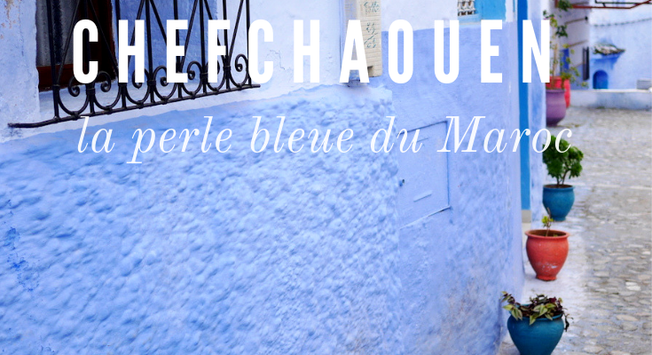<h1>Chefchaouen : perle bleue du Maroc</h1>