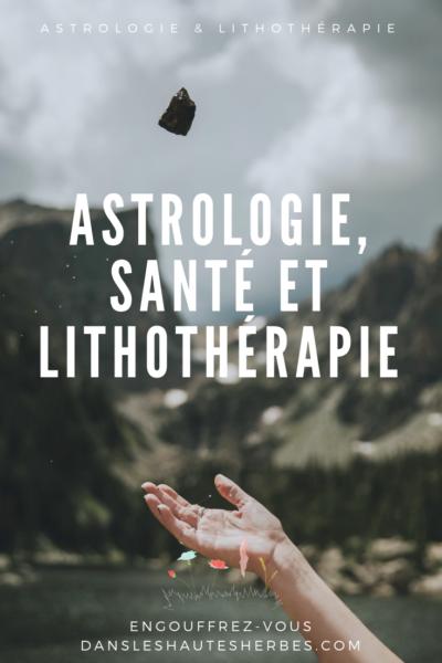 ASTROLOGIE SANTÉ LITHOTHÉRAPIE
