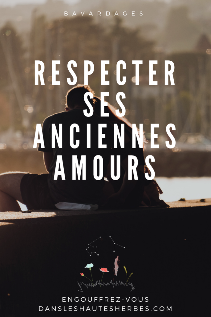 Respecter ses anciennes amours