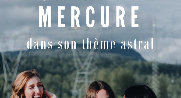 <h1>Avoir une dominante Mercure dans son thème astral</h1>